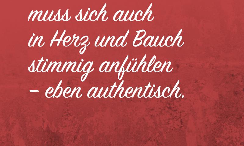 Antje Bach, Zitat, Zitatekarte, inspiriert, Authentizität, authentisch, Herz, Bauch, Bauchgefühl, Arbeit, Unternehmen, stimmig