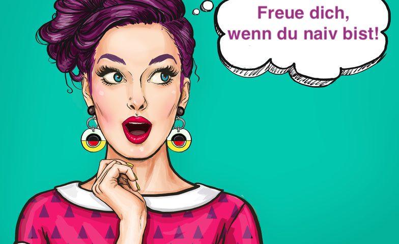 naiv, Antje Bach, Leben, Unternehmen, Meinung, Einstellung