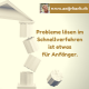 Probleme, Problemlösung, schnell, Anfänger, Antje Bach