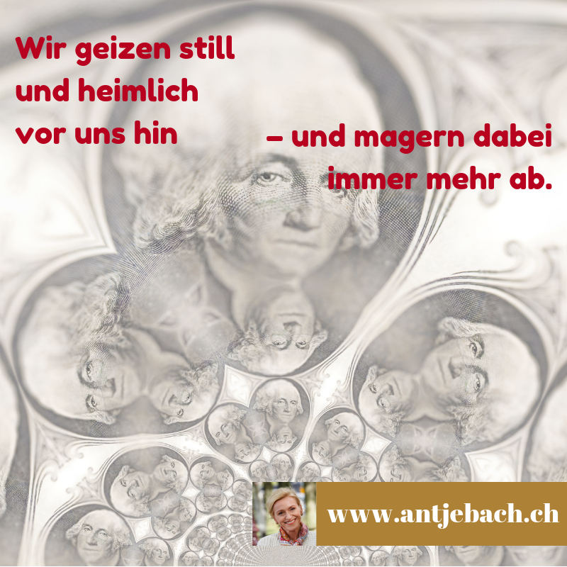Antje Bach, Zitat, Zitatekarte, Inspiriert, Geiz