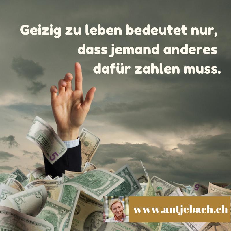 Antje Bach, inspiriert, Zitat, Zitatekarte, Zitate, Geiz, Leben, Antje Bach
