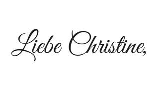 Liebe Christine