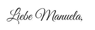 Liebe Manuela